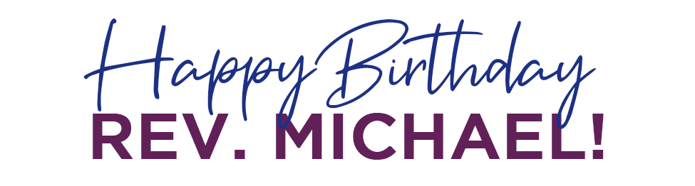 Happy Birthday Rev Michael
